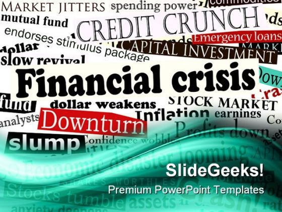 Financial Crisis01 Finance PowerPoint Themes And PowerPoint Slides 0511