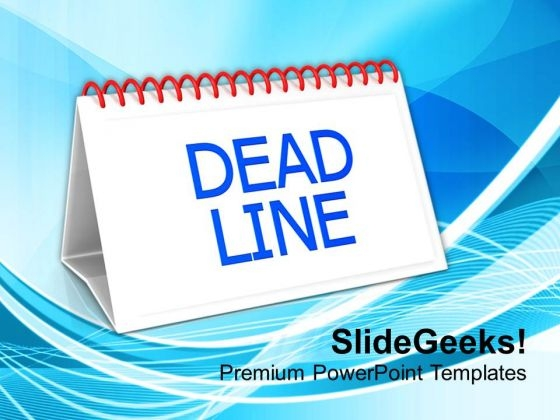 Follow Your Dead Lines For Success PowerPoint Templates Ppt Backgrounds For Slides 0713