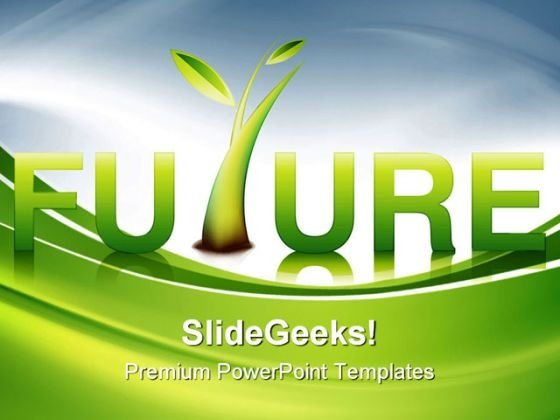Future Environment PowerPoint Templates And PowerPoint Backgrounds 0611