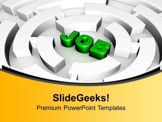 Getting Good Job Is Hard These Days PowerPoint Templates Ppt Backgrounds For Slides 0713