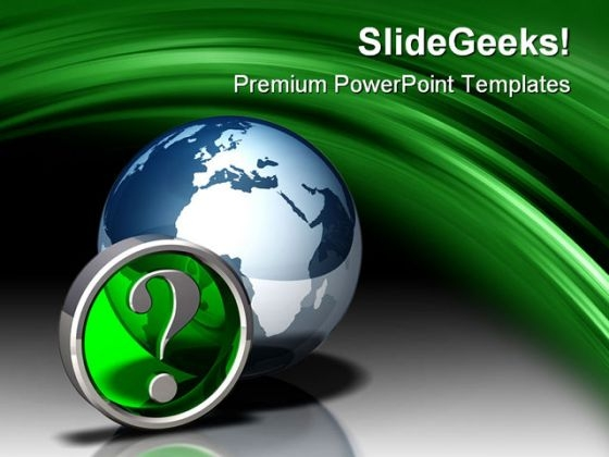Globe Icon Question Symbol PowerPoint Templates And PowerPoint Backgrounds 0411