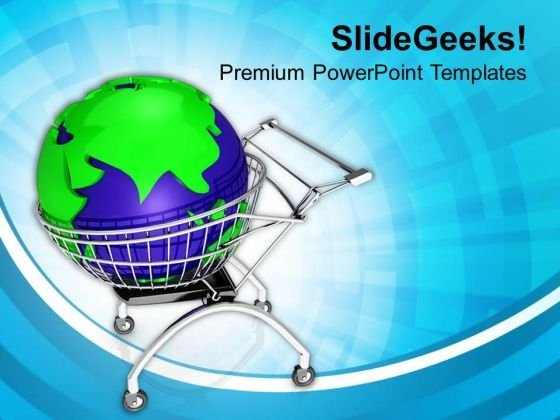 Go For The Global Shopping PowerPoint Templates Ppt Backgrounds For Slides 0713