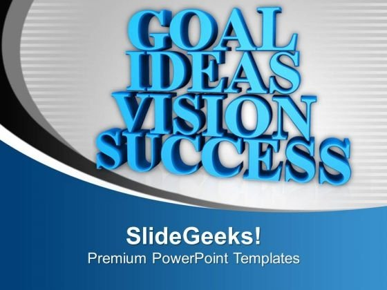 Goal Ideas Vision Success Business PowerPoint Templates Ppt Backgrounds For Slides 0113