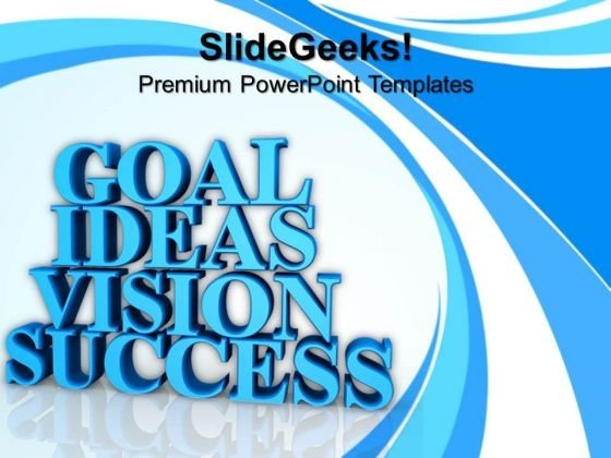 Goal Ideas Vision Success PowerPoint Templates And PowerPoint Themes 1012