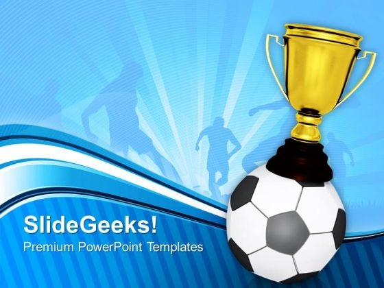 Gold Cup On The Top Of Soccer Ball Game PowerPoint Templates And PowerPoint Themes 1012