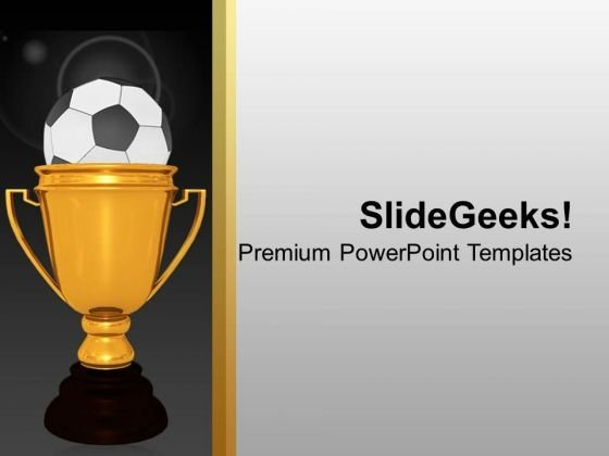 Gold Cup Winner With Soccer Ball Success PowerPoint Templates Ppt Backgrounds For Slides 0113
