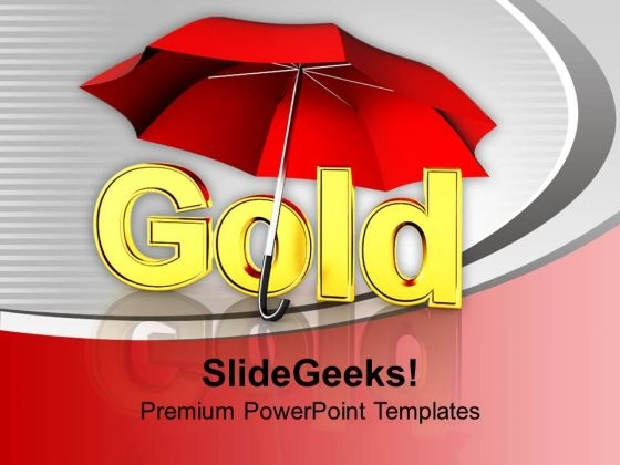 Gold Under Umbrella PowerPoint Templates Ppt Backgrounds For Slides 1112