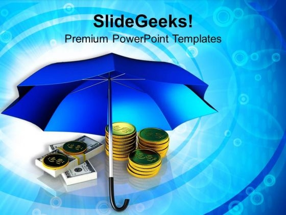 Golden Coins And Banknotes Under Umbrella PowerPoint Templates Ppt Backgrounds For Slides 0113