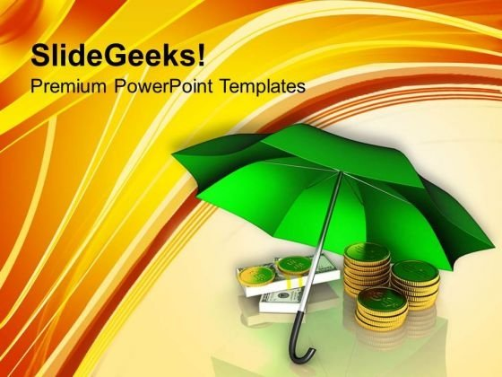 Golden Coins And Banknotes Under Umbrella PowerPoint Templates Ppt Backgrounds For Slides 0213
