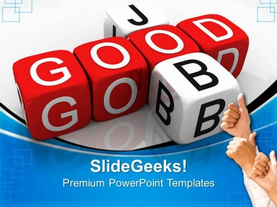 Good job business powerpoint templates and powerpoint themes 0512 good job business powerpoint templates and powerpoint themes 0512 powerpoint themes toneelgroepblik Image collections
