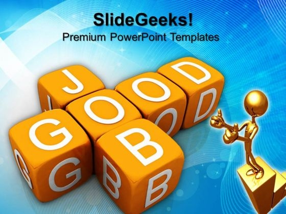 Good Job Business PowerPoint Templates And PowerPoint Themes 0612