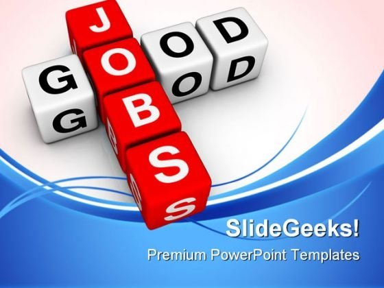 Good Jobs Business PowerPoint Templates And PowerPoint Backgrounds 0611