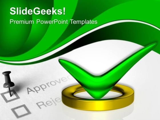 Green Tick Sign Approval Business PowerPoint Templates And PowerPoint Themes 0712