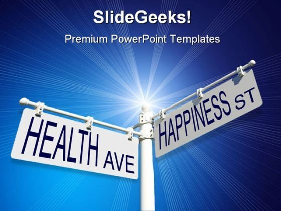 Health Ave And Happiness Metaphor PowerPoint Templates And PowerPoint Backgrounds 0711
