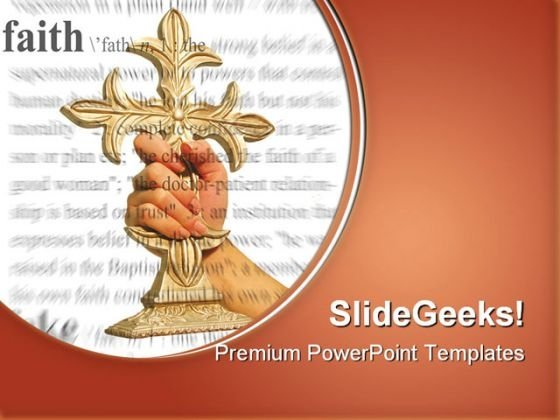 Holding Cross Faith Religion PowerPoint Templates And PowerPoint Backgrounds 0211