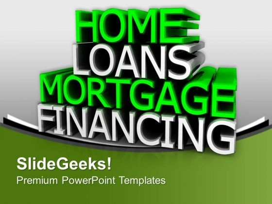 Home Loans Financial Investment PowerPoint Templates Ppt Backgrounds For Slides 0213