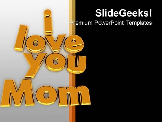 I Love You Mom Family Relation Celebration PowerPoint Templates Ppt Backgrounds For Slides 0113