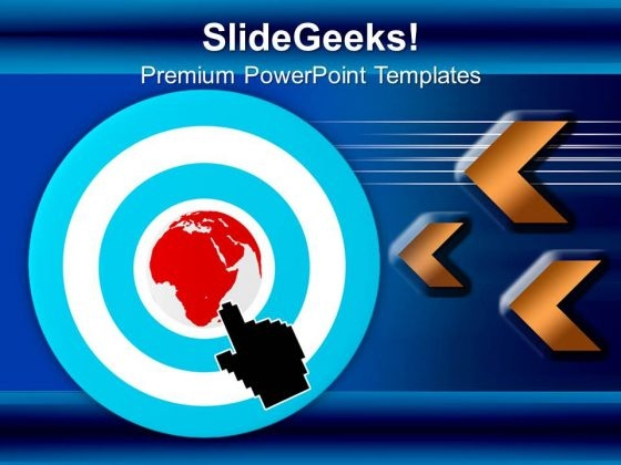 Internet Arrow Clicks Targeted Business Globe PowerPoint Templates And PowerPoint Themes 1012