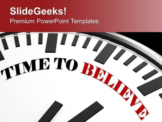 Its Time To Believe Or Trust PowerPoint Templates Ppt Backgrounds For Slides 0513