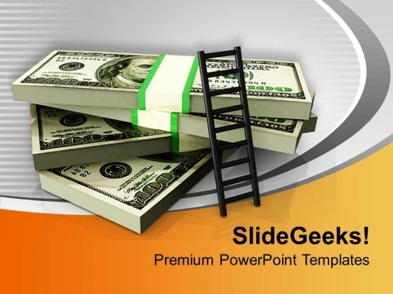 Ladder On Stack Of Dollar Bills PowerPoint Templates Ppt Backgrounds For Slides 0313