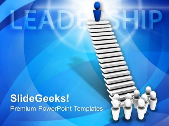 Leader On Top Of Stairs Leadership PowerPoint Templates Ppt Backgrounds For Slides 0213