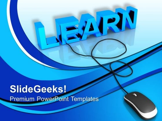 Learn With Computer Mouse Education PowerPoint Templates Ppt Backgrounds For Slides 0113