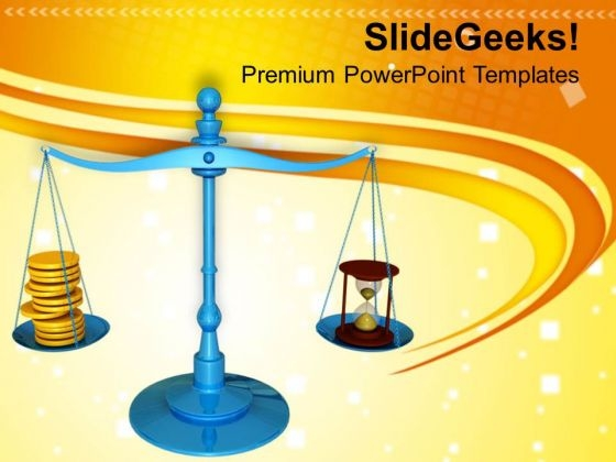 Make A Balance Between Money And Time PowerPoint Templates Ppt Backgrounds For Slides 0713