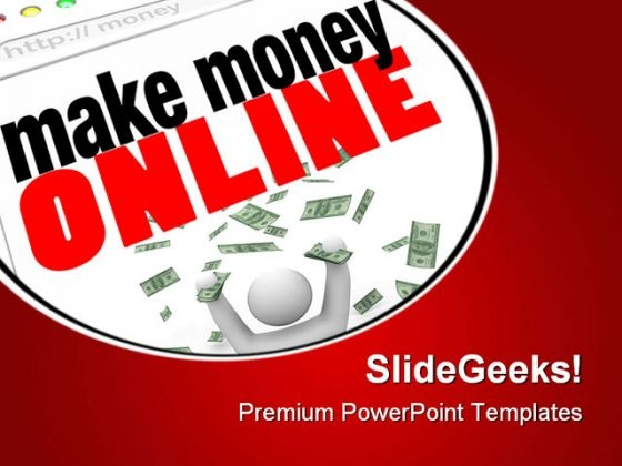 Make Money Online Internet PowerPoint Templates And PowerPoint Backgrounds 0611