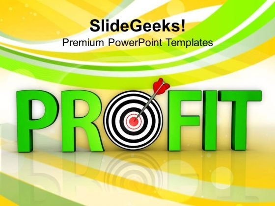 Make Profit As Your Target PowerPoint Templates Ppt Backgrounds For Slides 0413