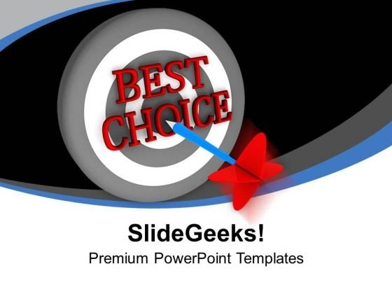 Make The Best Choice In Business PowerPoint Templates Ppt Backgrounds For Slides 0413