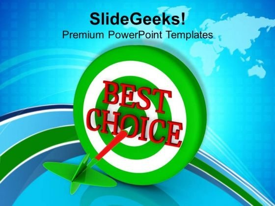 Make The Best Choice In Business PowerPoint Templates Ppt Backgrounds For Slides 0513