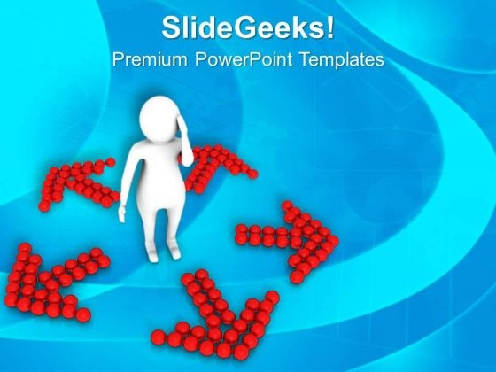 Man Confused Between Arrows PowerPoint Templates Ppt Backgrounds For Slides 0713