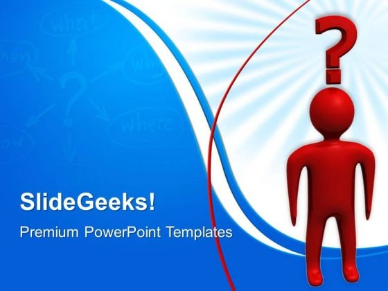 Man With Question Business PowerPoint Templates And PowerPoint Themes 0512