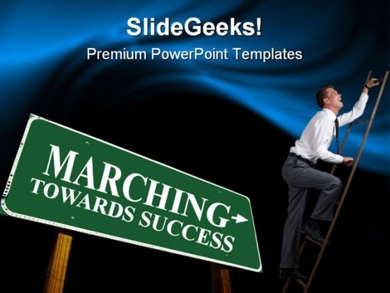 Marching Towards Success Business PowerPoint Templates And PowerPoint Backgrounds 0911