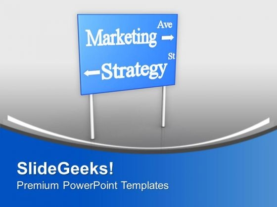 Marketing Strategy Road Signs Business PowerPoint Templates Ppt Backgrounds For Slides 0313