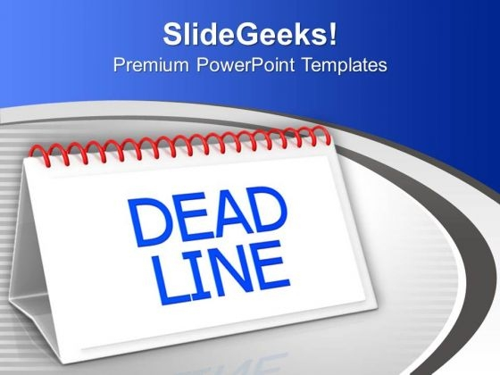 Meet The Deadlines For Business PowerPoint Templates Ppt Backgrounds For Slides 0513