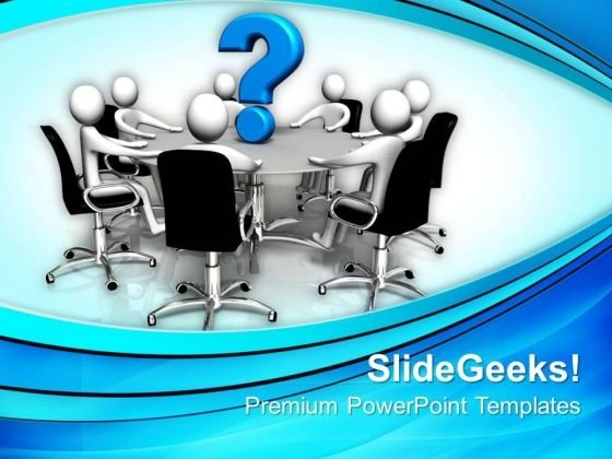 Person Round Table And Question Business PowerPoint Templates And PowerPoint Themes 0612