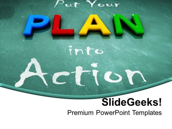 Put Your Plan Into Action Blackboard PowerPoint Templates Ppt Backgrounds For Slides 0113