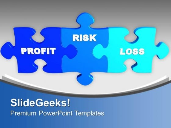 Puzzles With Profit Risk And Loss Business PowerPoint Templates Ppt Backgrounds For Slides 0313