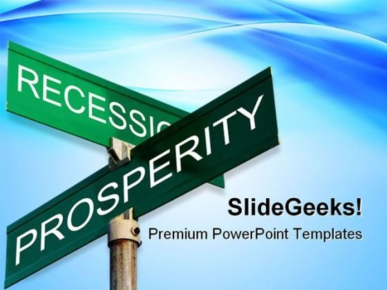 Recession Prosperity Sign Metaphor PowerPoint Templates And PowerPoint Backgrounds 0811