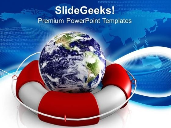 Rescue Earth Geographical PowerPoint Templates And PowerPoint Themes 0812