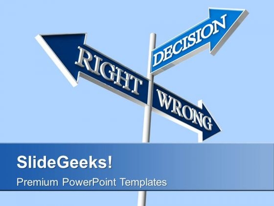 Right Wrong Decision Signpost Business PowerPoint Templates Ppt Backgrounds For Slides 1212