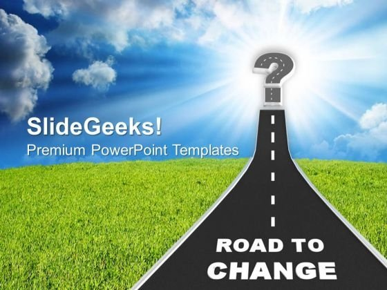 Road To Change PowerPoint Templates Ppt Backgrounds For Slides 0713