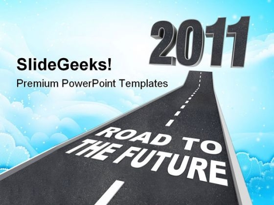 Road To Year 2011 Future PowerPoint Templates And PowerPoint Backgrounds 0111