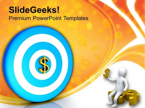 Set The Target In Terms Of Money PowerPoint Templates Ppt Backgrounds For Slides 0413