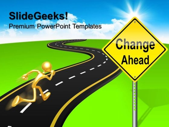Signpost Change Ahead Metaphor PowerPoint Templates And PowerPoint Themes 0612