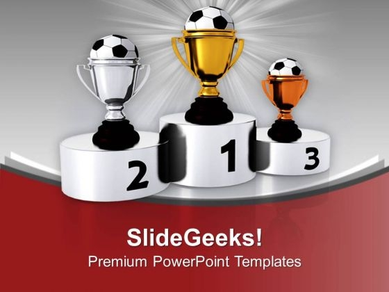 Soccer Trophies On Winner Podium PowerPoint Templates Ppt Backgrounds For Slides 0713