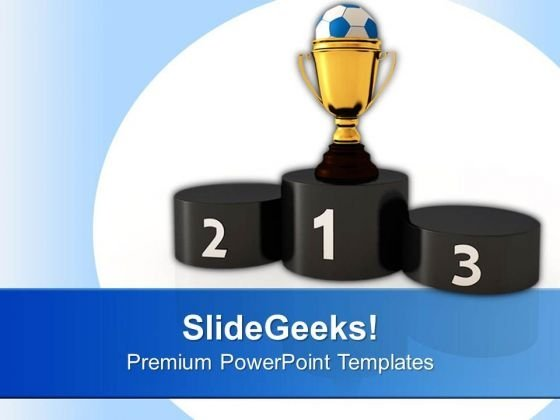 Soccer Trophy On Winner Podium Competition PowerPoint Templates Ppt Backgrounds For Slides 0113
