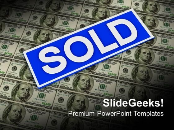 Sold Sign On Dollar Notes Sales PowerPoint Templates Ppt Backgrounds For Slides 0113