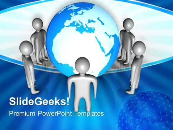 Standing Around Globe Leadership PowerPoint Templates And PowerPoint Themes 0612